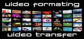 Video Formatting | Video Transfer